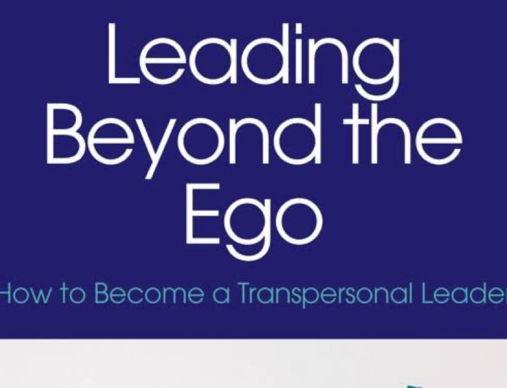 Review of the book: Leading Beyond the Ego – How to Become a Transpersonal Leader